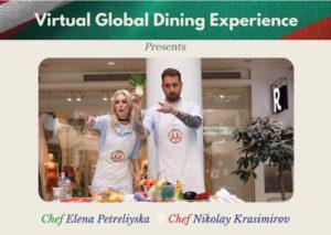Virtual Global Dining Experience with Chef Elena Petreliyska and Chef Nikolay Krasimirov